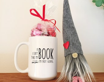 Book Lover Gift, Funny Mug, If I can't bring my book I'm not going, Birthday Gift, Best Friend Gift, Gift Under 20, Book Nerd, Literary Mug