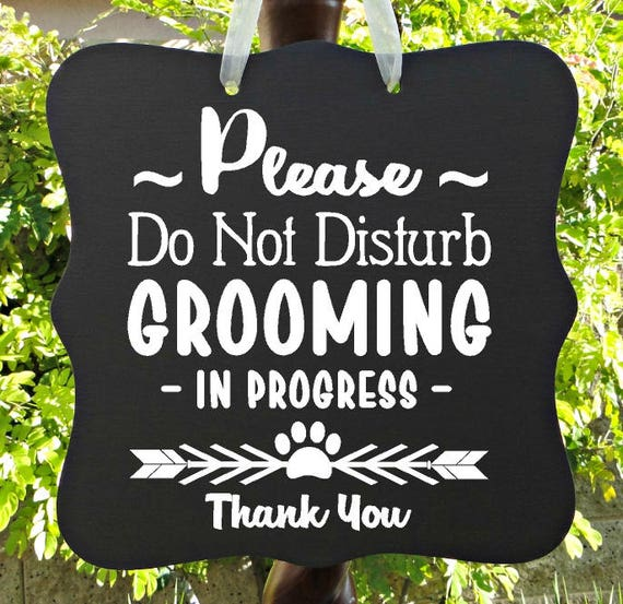 Dog Grooming Sign, Do Not Disturb, In Progress, Dog Sign, Pet Sign, Pet Grooming, Groomer, Door Hanger