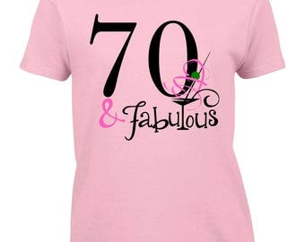 70th Birthday Shirt, 70 and Fabulous Birthday, 70 and Fabulous Shirt, 70 and Fabulous Gift, 70th Birthday Gift, 70th Birthday Gift for Women