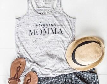 Blogging Momma Tank, Blogging Mama, Blogging Mom, Mom Shirt, Mama Shirt, Mom Tee, Mom Life