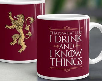 Game of Thrones Mug. Thats What I Do I Drink And I Know Things by Tyrion Lannister. Funny Game of Thrones Cup. Fathers Day Gift for GoT fan