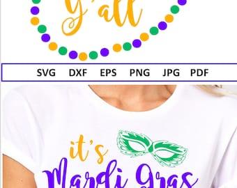 Its Mardi Gras yall SVG Silhouette Cricut - Mardi Gras SVG file, Eps, DXF, Png, Jpg Iron On Vinyl Louisiana Svg Fat Tuesday Svg Cutting file