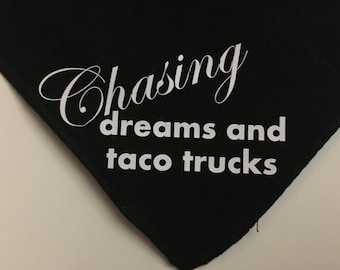 Chasing Dreams and Taco Trucks Funny Dog Bandana