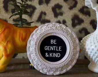 Be Gentle & Kind Frame