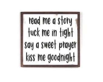 Read me a story tuck me in tight say a sweet prayer kiss me goodnight