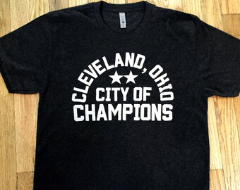 Cleveland Ohio City of Champions T-shirt, Cavaliers, Cleveland Indians, Cleveland Monsters, Tee shirt, gifts for him, gifts for her
