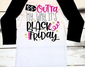 Black Friday Shirts, Funny Black Friday Shirt, Outta My Way Shirt, Shopping Shirts, Black Friday Tshirt, Black Friday Raglan, Matching Tee
