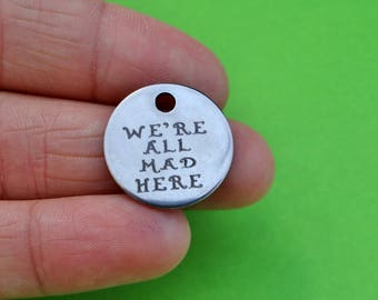 """3 """"We're All Mad Here"""" Silver Alice in Wonderland Word Charms"""