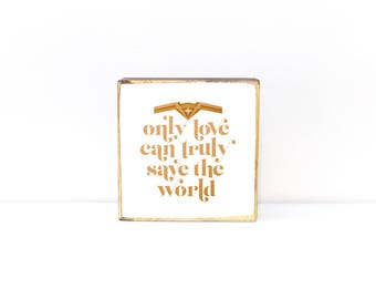 "Wonder Woman headpiece costume illustration with movie line quote ""Only love can truly save the world"", 5x5, 7x7 image transfer wood art"