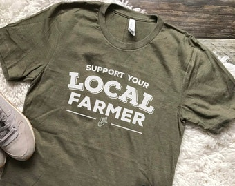 FREE SHIPPING Support your local farmer shirt, farmer's market, farm life shirt, farmhouse, farmhouse decor, farm to table, farm fresh