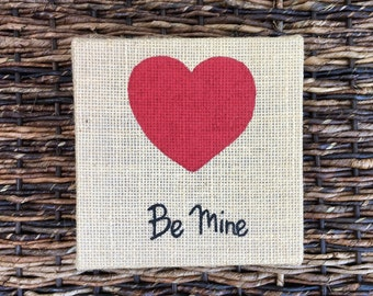 Valentine's Day Be Mine with Heart Burlap Canvas Art