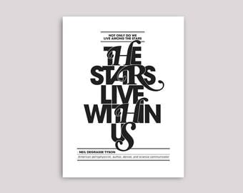 The Stars Live Within Us, Neil deGrasse Tyson, quote Typography, Poster, print, wall decor,  8.5 x 11 in, 12 x 16 in