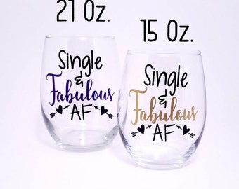 Funny Valentine's Day Gift, Single & Fabulous AF, Wine Glasses, Funny Gift For Her, Single AF, Singles Gift, Valentine's Day Gift For Friend