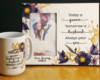 Parent Wedding Gift Set from Son Today a Groom - Always your Son Personalized Photo Frame and Matching Coffee Mug
