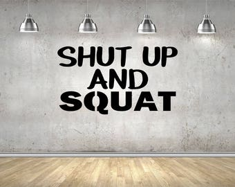 Shut up and squat, gym, keep fit, exercise, Wall Art Vinyl Decal Sticker