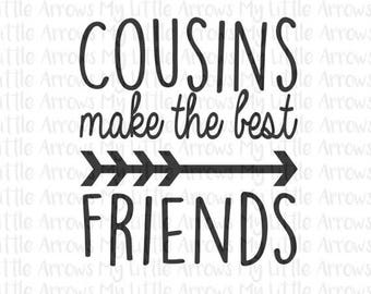 50% off - Cousins make the best friends SVG, DXF, EPS, png Files for Cutting Machines Cameo or Cricut - cousin svg - matching cousin svg - b