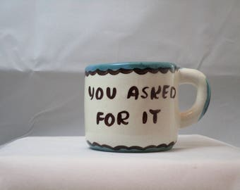"""Mon-Aire Pennsylvania Dutch """"you asked for it"""" half cup coffee mug"""