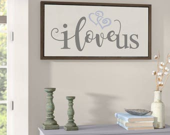 """I Love us wood signs. 24"""" Tall X 48"""" Wide, Framed Wood Sign, Custom Wood Sign, Farmhouse/Distressed,"""
