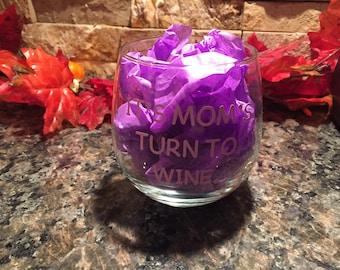 Stemless Wine Glass - It's Mom's Turn To Wine