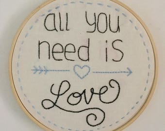 All You Need is Love, Embroidery Hoop Art