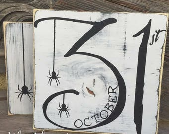 Wood sign - wooden sign - halloween decor - October 31st - custom gift