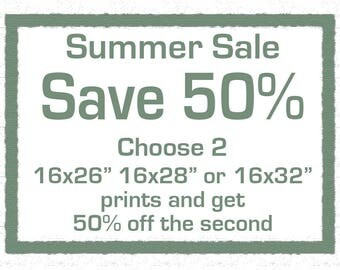 Summer Sale - Save 50 percent on the second print when you buy 2 sized 16x26, 16x28, or 16x32
