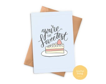 You're the Sweetest // Encouragement Card - Thank You Card