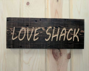 Carved Love Shack Sign on Reclaimed wood, Carved Reclaimed Sign, ReclaimedSign