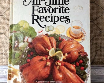 Vintage 1979 Better Homes & Gardens All-Time Favorite Recipes Hardcover Cookbook - First Edition First Printing