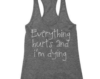 Everything Hurts And I'm Dying Racerback Tank Top for Women