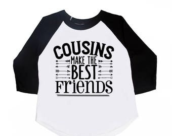 Cousins make the Best Friends - Best Friends Shirts - Cousins shirts - Unisex Kids Shirts - Family Reunion Shirts - Holiday Shirts - Family