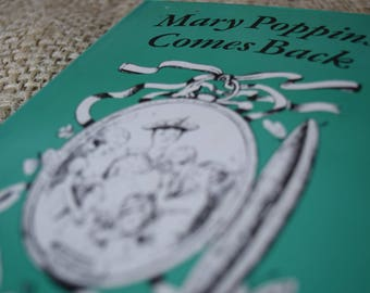 Mary Poppins Comes Back. P. L. Travers. Illustrations by Mary Shepard. A Vintage Book. Hardback with Dust Jacket. 1982