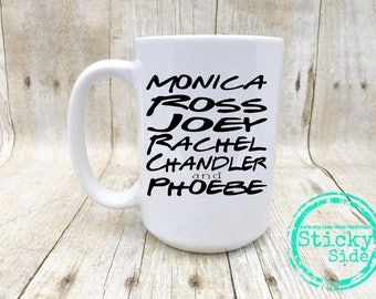 Friends TV Show Mug | Rachel And Monica | Phoebe Coffee Mug | Friends Coffee Mug | Friends Mug | Friends Show Mug | Gift For Friend