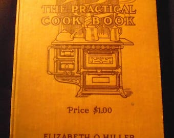 1910 The Practical Cook Book by Elizabeth O. Hiller Antique Recipes Wood Stove Cover Farmhouse Decor