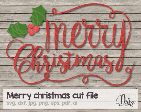 merry christmas svg merry christmas merry christmas cricut svg merry christmas silhouette