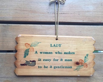 "On Sale Rare mid century solid wood sign. "" LADY - A Woman Who Makes It Easy For A Man To Be A Gentleman "". 50's wall decor. Man cave."