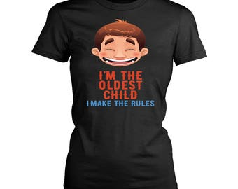 Oldest Child womens fit T-Shirt. Funny Oldest Child shirt.