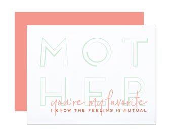 I Know The Feeling Is Mutual - Funny Mother's Day Card