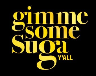 gimme some suga y'all SVG cut file for Cricut, Silhouette, Cameo or other cutting machine, vinyl transfer SVG cut file, baby SVG, y'all Svg