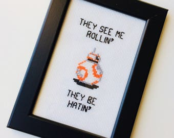 BB8 | BB-8 | Star Wars | The Force Awakens | They See Me Rollin They Be Hatin | Gift | Framed | Cross Stitch | Completed | Home | Geek