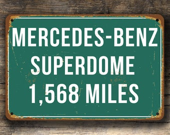 Personalized MERCEDES-BENZ SUPERDOME Sign, Mercedes Benz Superdome Distance Sign, Mercedes Benz Superdome, Home of the New Orleans Saints