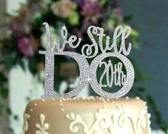 20th or 30th Wedding Anniversary Cake topper. We Still Do. Cake decoration in rhinestones. Party supplies