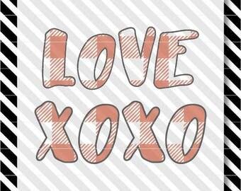 Buffalo Plaid Valentine svg - Buffalo Plaid cut file - Valentine svg - XOXO svg - Love dxf - XOXO cut file - Love cut file - Valentine dxf