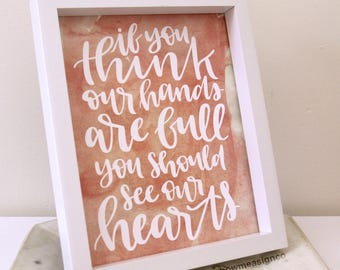 Family Print | If you think our hands are full you should see our hearts | Digital Print | Printable | Art Print | Instant Download | Prints