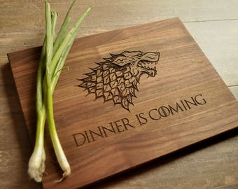 Game of Thrones Cutting Board, Engraved Cutting Board, GoT, House Stark, Dinner is Coming Cutting Board, Game of Thrones Gift, Present