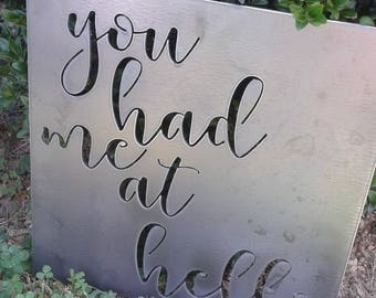 you had me at hello (SMALL), metal sign quote, custom quote metal sign