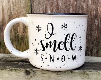 I Smell Snow Campfire Mug//Coffee Mug//Coffee Cup//Holiday Mug