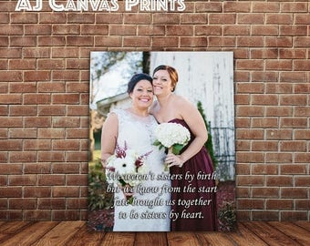 Summer SALE Custom Best Friend Gift, Photo to Canvas, Valentine's Gift Idea for Sister, Sister to Sister, Maid of Honor gift, Best friend bi