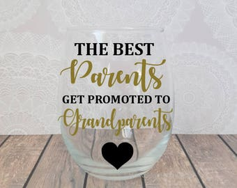 The Best Parents Get Promoted To Grandparents, Grandparent Announcement, Grandparent Wine Glass,  Grandma Wine Glass, Grandmom Wine