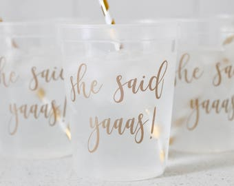 SALE!! She Said Yaaas- She Said Yes- Bridal Shower Decor- Bridal Shower Favors- Bachelorette Party Favors- Party Cups- Gold